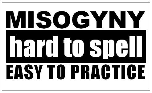 http://www.singleblackmale.org/wp-content/uploads/2010/08/misogyny_hard_to_spell.jpg
