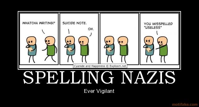 spelling-nazis-spelling-nazi-nazis-grammer-nazis-emo-demotivational-poster-1235839503