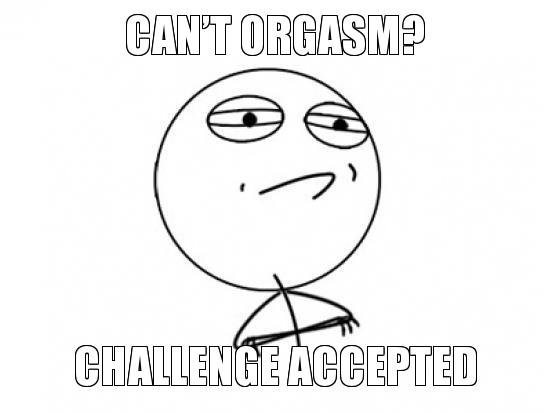 cant-orgasm-challenge-accepted