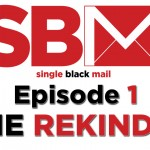 "Single Black Mail Episode 1: ""The Rekindle"""