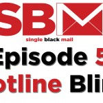 "Single Black Mail Episode 5: ""Hotline Bling"""