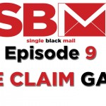 "Single Black Mail Episode 9: ""The Claim Game"""
